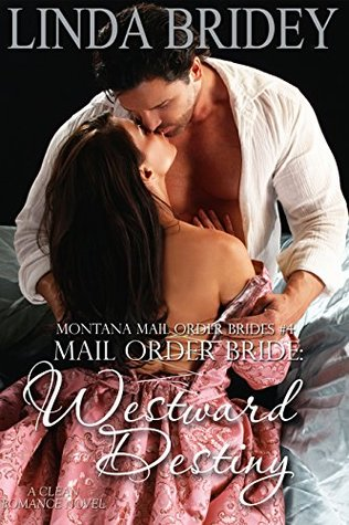 Westward Destiny (Montana Mail Order Brides #4)