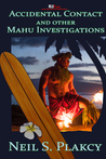 Accidental Contact and Other Mahu Investigations (Mahu, #8)