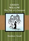 Green Willow: The Tale of a Samurai