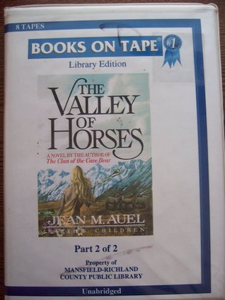 The Valley of Horses, Part 2 of 2 (Earth's Children, #2)