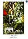 The Clan of the Cave Bear, Part 2 of 2 (Earth's Children, #1)