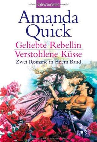 Geliebte Rebellin / Verstohlene Küsse
