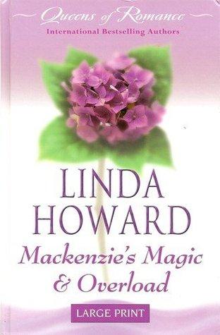 Mackenzie's Magic & Overload by Linda Howard