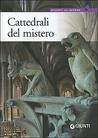Cattedrali del mistero