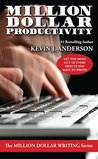 Million Dollar Productivity by Kevin J. Anderson