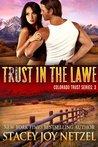 Trust in the Lawe (Colorado Trust #3)