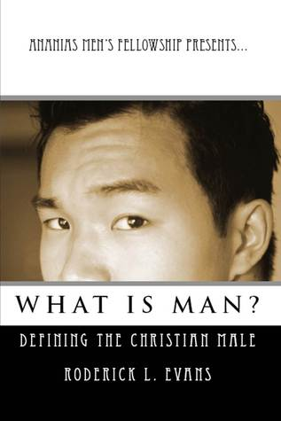 Ananias Men's Fellowship Presents... What Is Man?: Defining the Christian Male