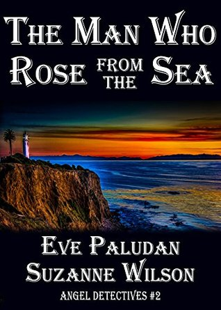 The Man Who Rose from the Sea (Angel Detectives #2)
