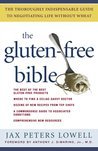 The Gluten-Free Bible: The Thoroughly Indispensable Guide to Negotiating Life without Wheat