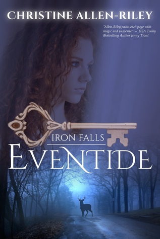 Ebook Eventide (Iron Falls, #1) by Christine Allen-Riley PDF!