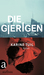 Die Gierigen by Karine Tuil