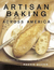 Artisan Baking across America: The Breads, the Bakers, the Best Recipes