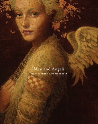 Men and Angels: The Art of James C. Christensen