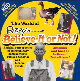 World of Ripley's Believe It or Not! by Julie Mooney