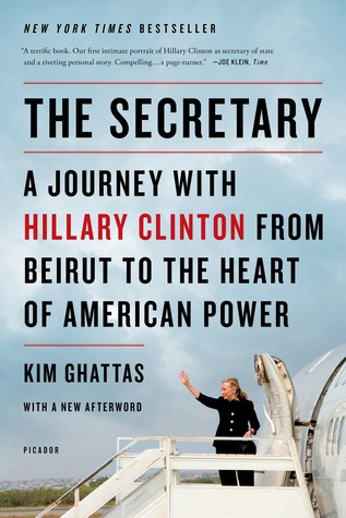 The Secretary: A Journey with Hillary Clinton to the New Frontiers of American Power