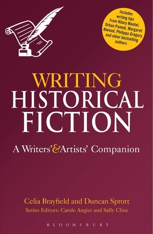 Writing Historical Fiction: A Writers' and Artists' Companion