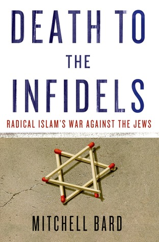 Death to the Infidels by Mitchell G. Bard