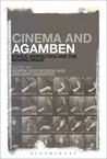 Cinema and Agamben: Ethics, Biopolitics and the Moving Image