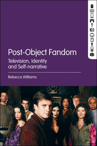 Post-Object Fandom: Television, Identity and Self-narrative