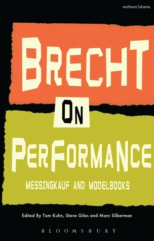 Brecht on Performance: Mesingkauf and Modelbooks