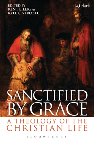 Sanctified by Grace by Kent Eilers
