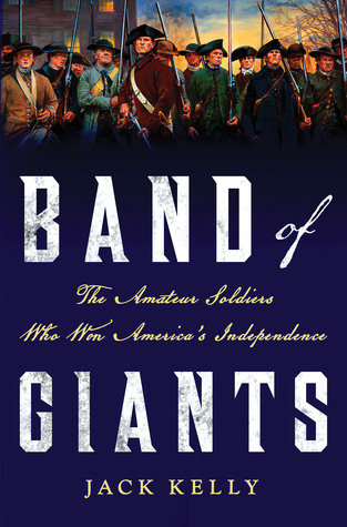band-of-giants-the-amateur-soldiers-who-won-america-s-independence