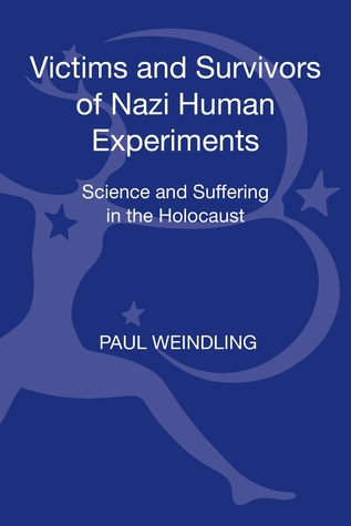 victims-and-survivors-of-nazi-human-experiments-science-and-suffering-in-the-holocaust