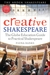 Creative Shakespeare: The Globe Education Guide to Practical Shakespeare