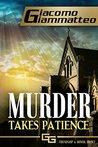 Murder Takes Patience: A Frankie Donovan Mystery (Friendship & Honor Book 3)