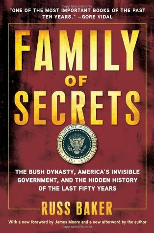 Descargar Family of secrets: the bush dynasty, america's invisible government & the secret history of the last fifty years epub gratis online Russ Baker