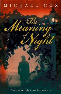 The Meaning Of Night by Michael Cox