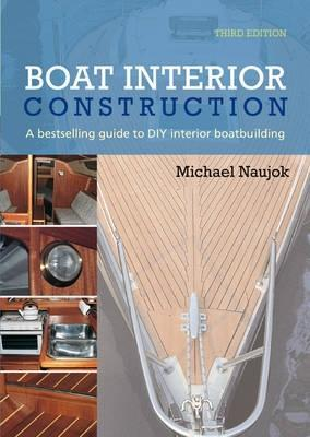 Boat Interior Construction: A Bestselling Guide To Diy Interior Boatbuilding por Michael Naujok