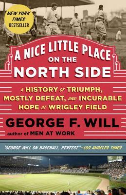 A Nice Little Place on the North Side: A History of Triumph, Mostly Defeat, and Incurable Hope at Wrigley Field (ePUB)