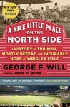 A Nice Little Place on the North Side by George F. Will