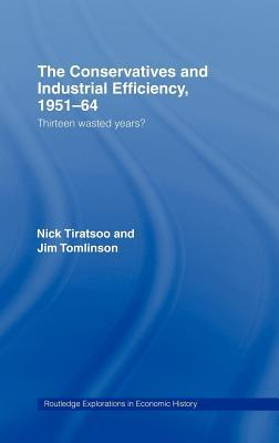 the-conservatives-and-industrial-efficiency-1951-1964