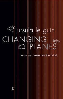 Changing Planes: Armchair Travel for the Mind