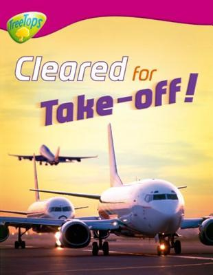 Cleared For Take Off! (Oxford Reading Tree: Stage 10: Treetops Non Fiction)