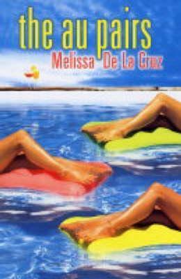 The Au Pairs by Melissa de la Cruz