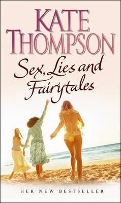 Sex, Lies And Fairytales by Kate  Thompson
