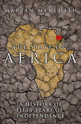 The State of Africa: A History of Fity Years of Independence
