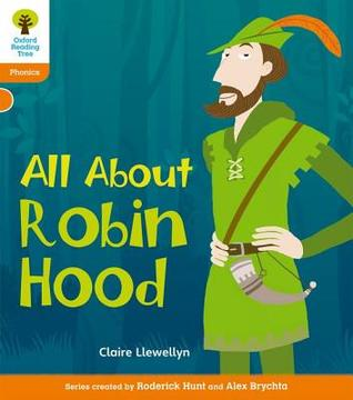 All About Robin Hood (Oxford Reading Tree: Level 6: Floppy's Phonics Non-Fiction)