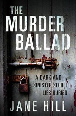 The Murder Ballad by Jane Hill