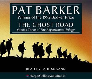 The Ghost Road [Sound Recording] / Pat Barker