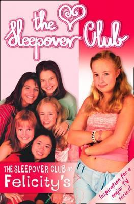 The Sleepover Club at Felicity's