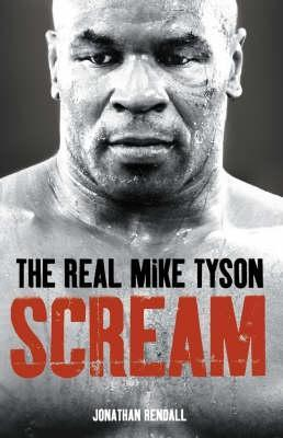 Scream: The Real Mike Tyson