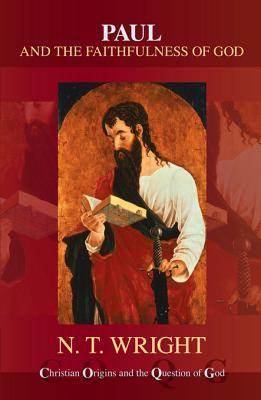 Paul and the Faithfulness of God(Christian Origins and the Question of God 4)