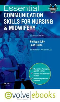 Essential Communication Skills For Nursing Practice: Text And Evolve E Books Package
