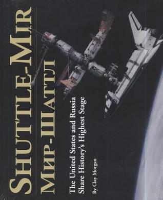 Shuttle-MIR: The United States and Russia Share History's Highest Stage