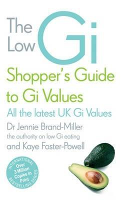 The Low GI Shopper's Guide to GI Values: The Glycaemic Index Solution for Optimal Health