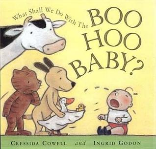 What Shall We Do With The Boo Hoo Baby? by Cressida Cowell
